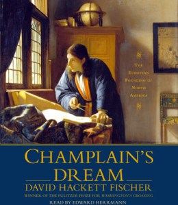 Champlains-Dream-Founding-North-America-David-Hackett-Fischer-abridged-compact-discs-Simon-Schuster-Audio-books