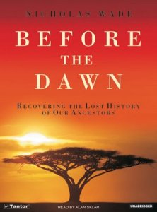 Before the Dawn - Recovering the Lost History of Our Ancestors